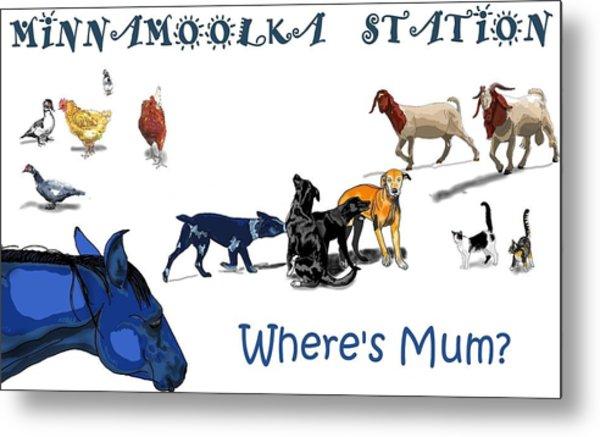 Where's Mum Metal Print