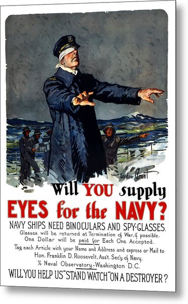 Will You Supply Eyes For The Navy Metal Print