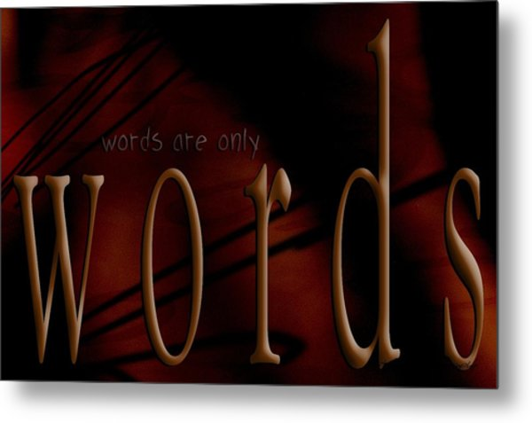 Words Are Only Words 5 Metal Print