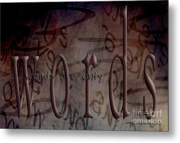 Words Are Only Words Metal Print