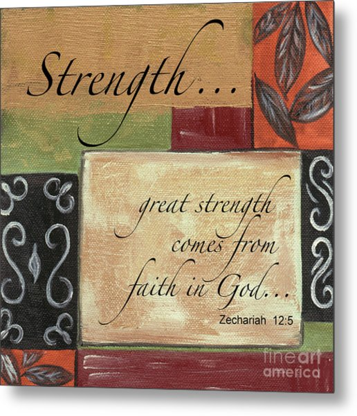 Words To Live By Strength Metal Print