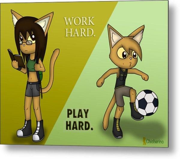 Work Hard. Play Hard. Metal Print