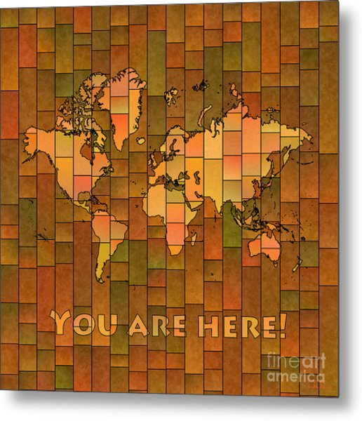 World Map Glasa You Are Here Brown Orange Green Metal Print