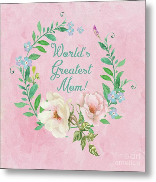World's Greatest Mom Metal Print