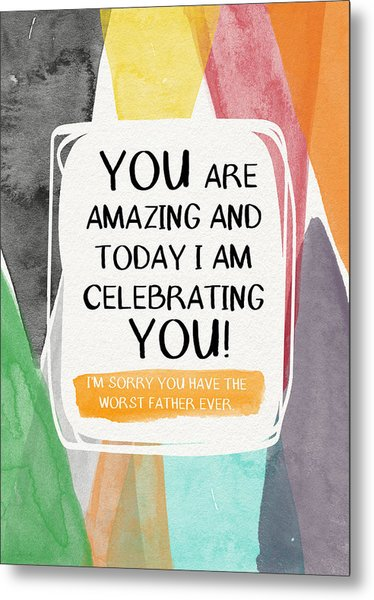 Worst Father Ever- Greeting Card Art By Linda Woods Metal Print