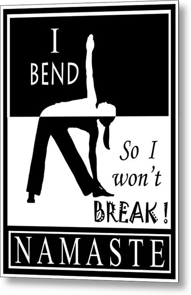 Yoga - Bend So You Won't Break Metal Print