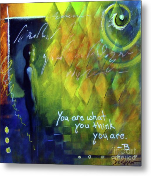 You Are What You Think Metal Print
