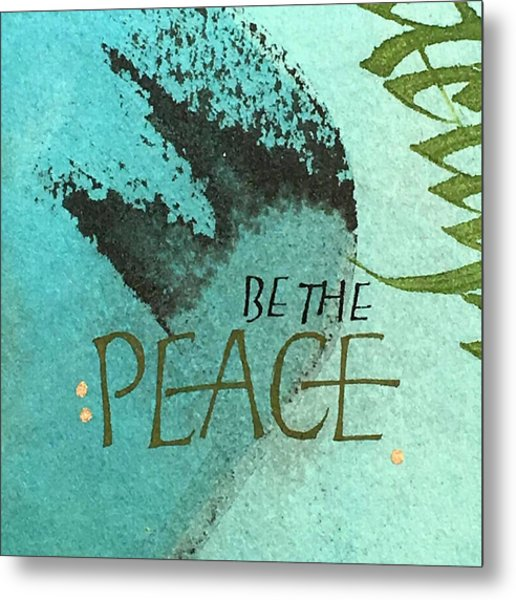 Be The Peace Metal Print