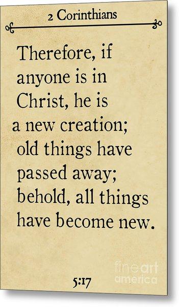 2 Corinthians 5 17 - Inspirational Quotes Wall Art Collection Metal Print