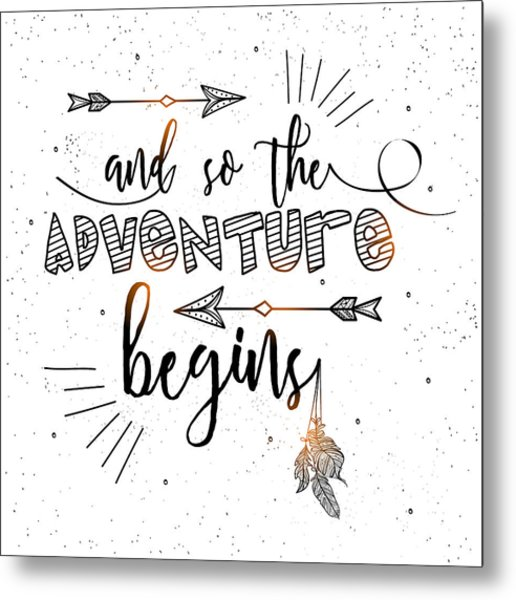 And So The Adventure Begins - Boho Chic Ethnic Nursery Art Poster Print Metal Print