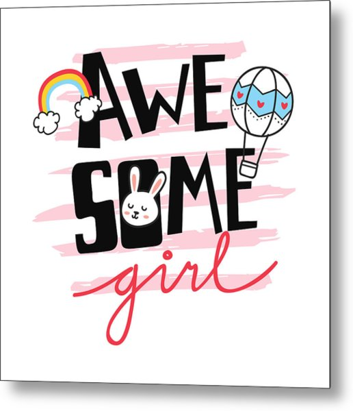 Awesome Girl - Baby Room Nursery Art Poster Print Metal Print