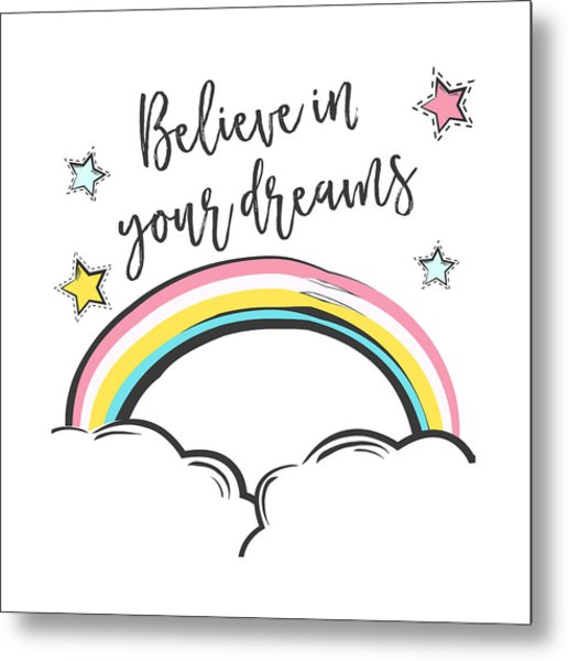 Believe In Your Dreams - Baby Room Nursery Art Poster Print Metal Print