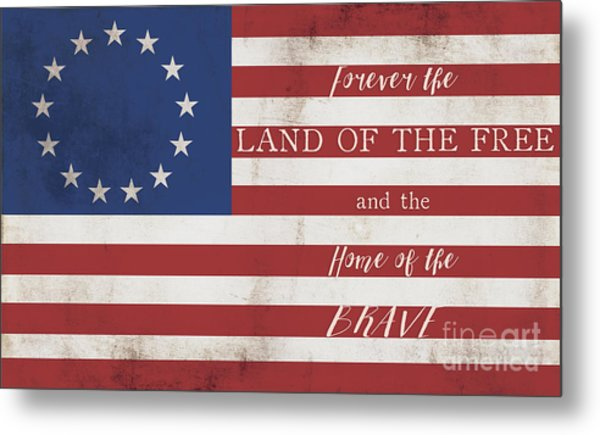 Betsy Ross Flag Land Of Free Home Of Brave Metal Print