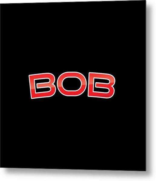 Bob Metal Print