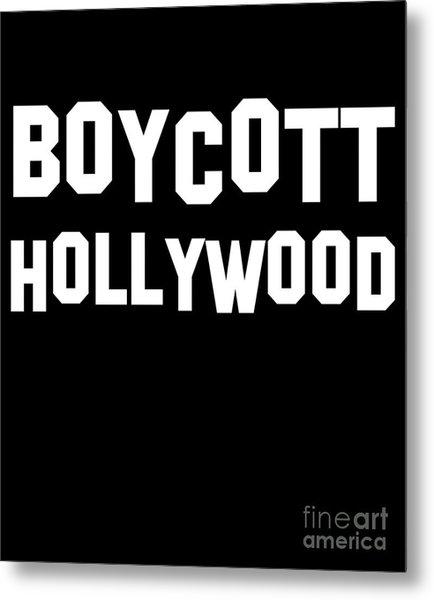 Boycott Hollywood Metal Print