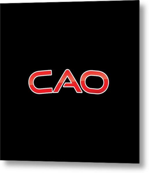 Cao Metal Print