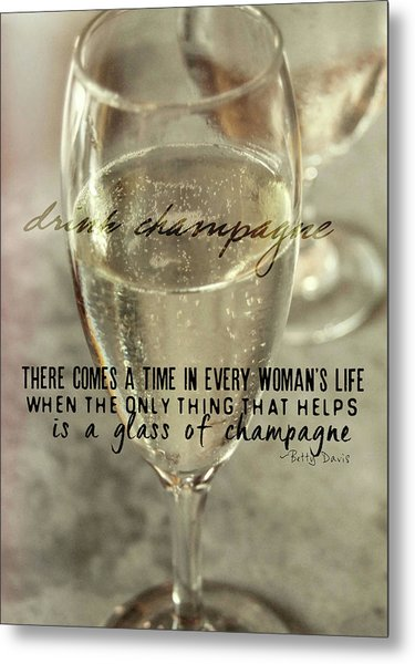 Champagne Therapy Quote Metal Print by JAMART Photography