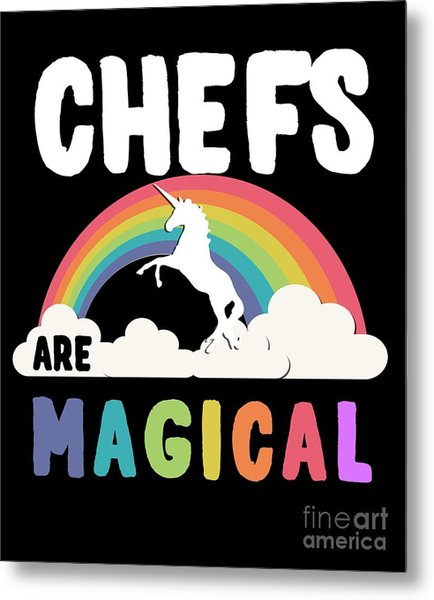 Metal Print featuring the digital art Chefs Are Magical by Flippin Sweet Gear