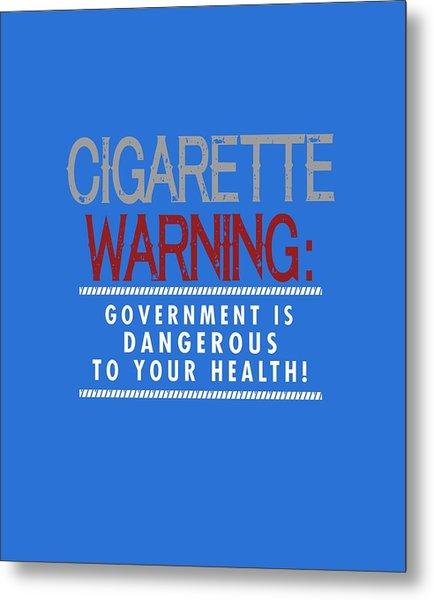 Cigarette Warning Metal Print
