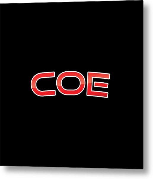Coe Metal Print