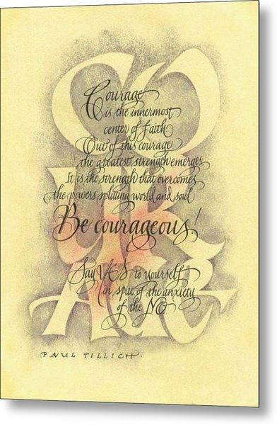 Courage 2 Metal Print