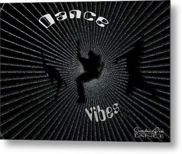 Dance Vibes Metal Print