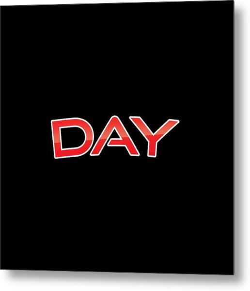 Day Metal Print