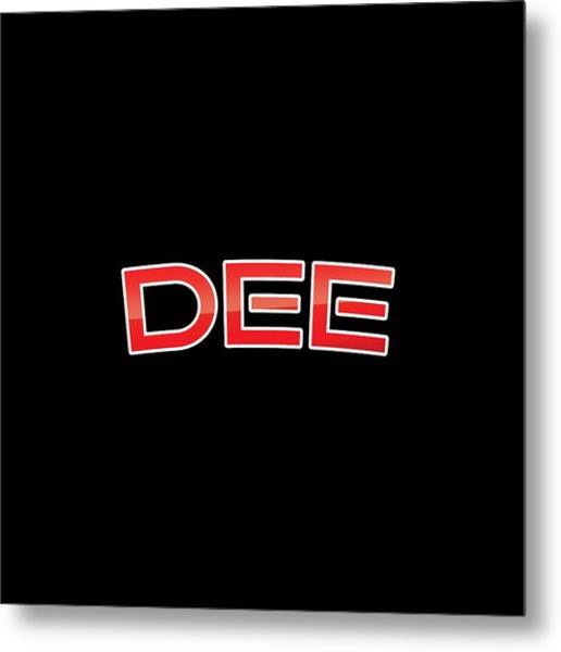 Dee Metal Print