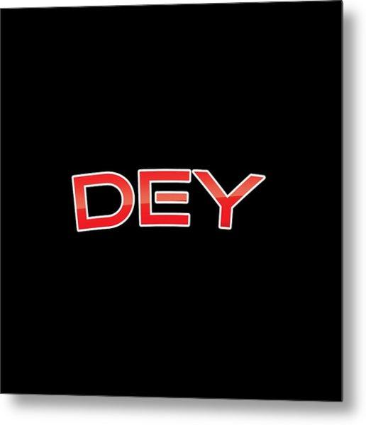 Dey Metal Print