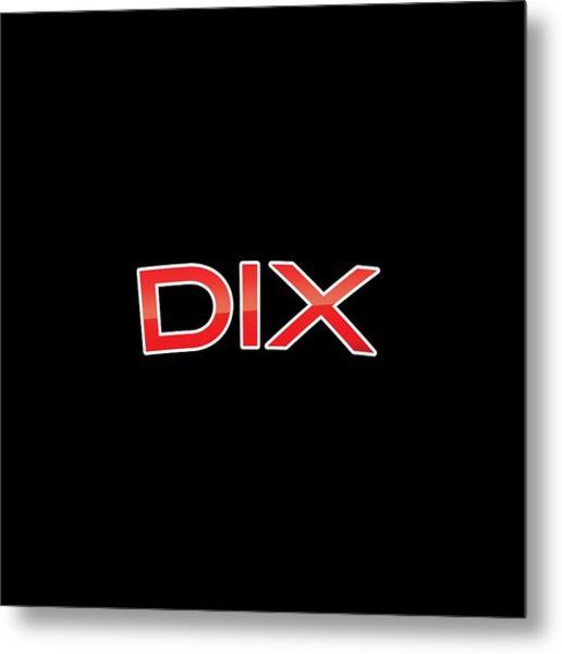 Dix Metal Print