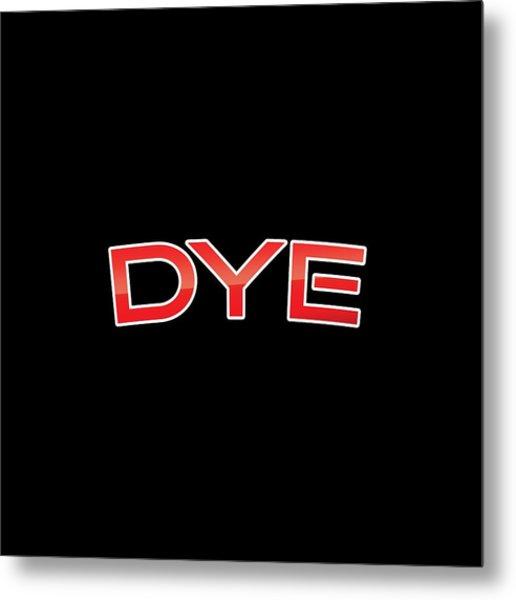 Dye Metal Print
