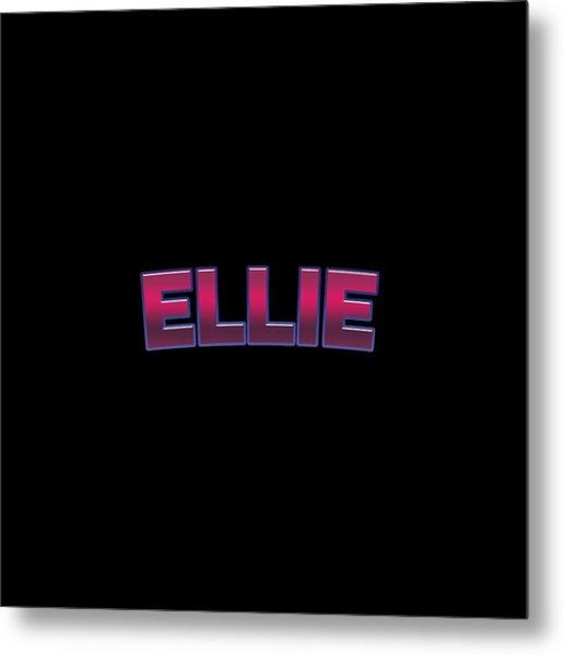 Ellie #ellie Metal Print