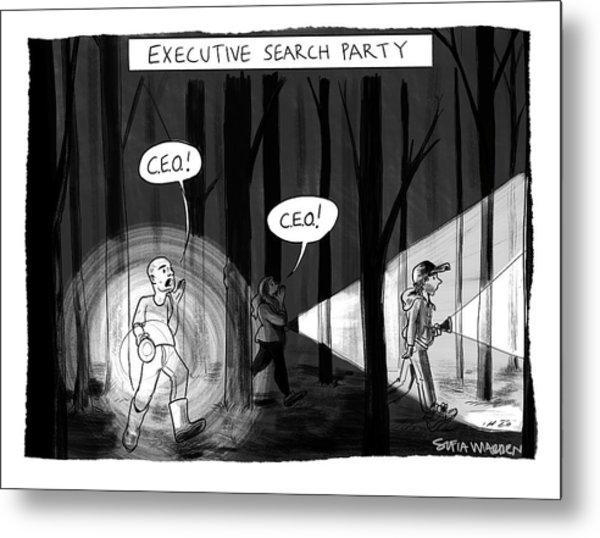 Executive Search Party Metal Print
