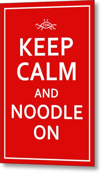 Fsm - Keep Calm And Noodle On Metal Print