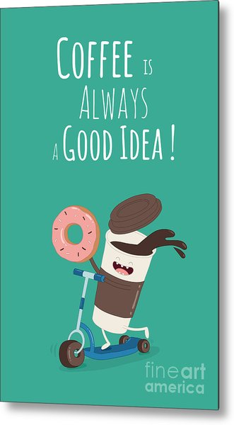Funny Coffee With Donut On The Kick Metal Print by Serbinka