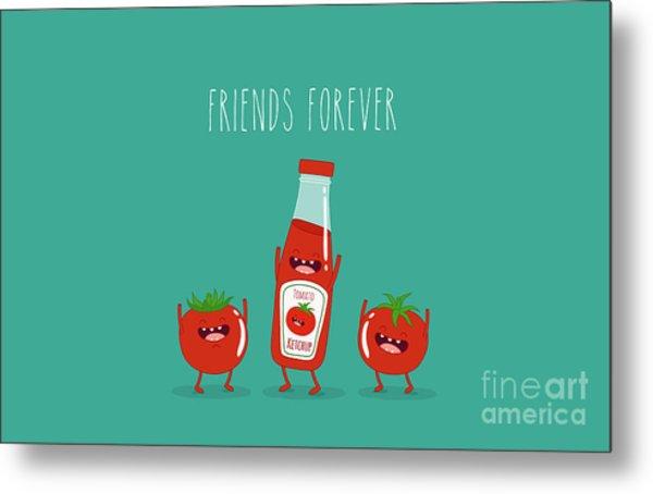 Funny Tomato Ketchup And Tomato. Friend Metal Print