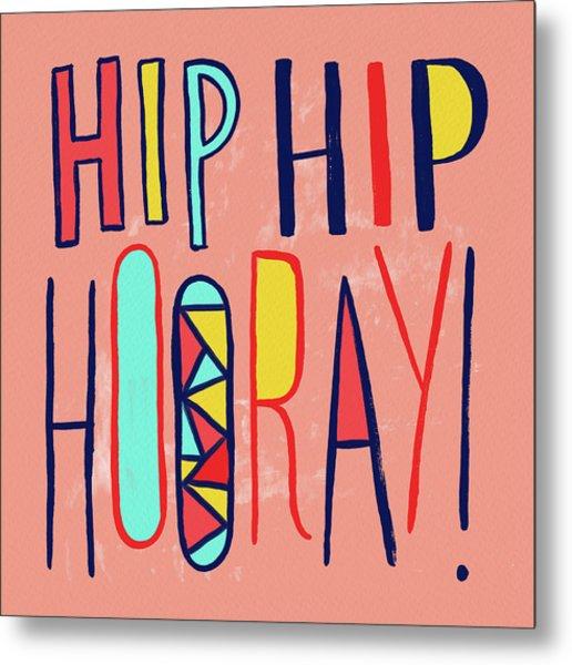 Hip Hip Hooray Metal Print