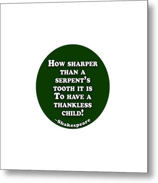 How Sharper #shakespeare #shakespearequote Metal Print