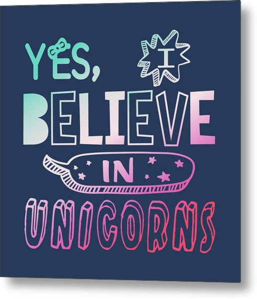 I Believe In Unicorns - Baby Room Nursery Art Poster Print Metal Print