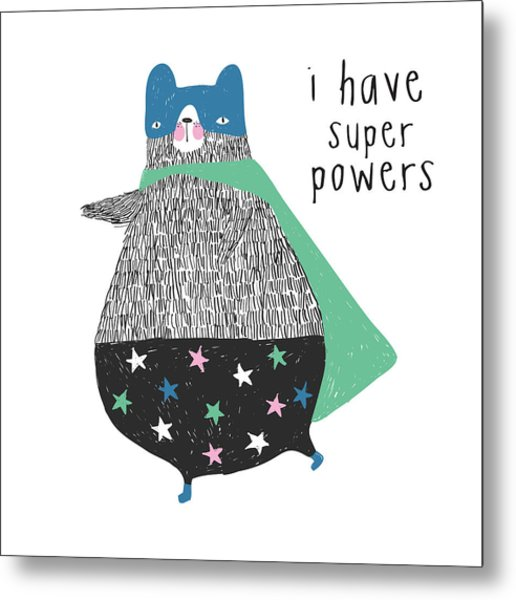 I Have Super Powers - Baby Room Nursery Art Poster Print Metal Print