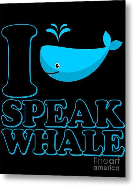 Metal Print featuring the digital art I Speak Whale by Flippin Sweet Gear