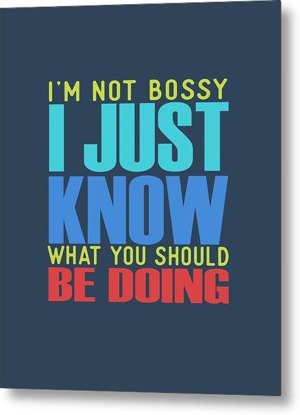 I'm Not Bossy Metal Print