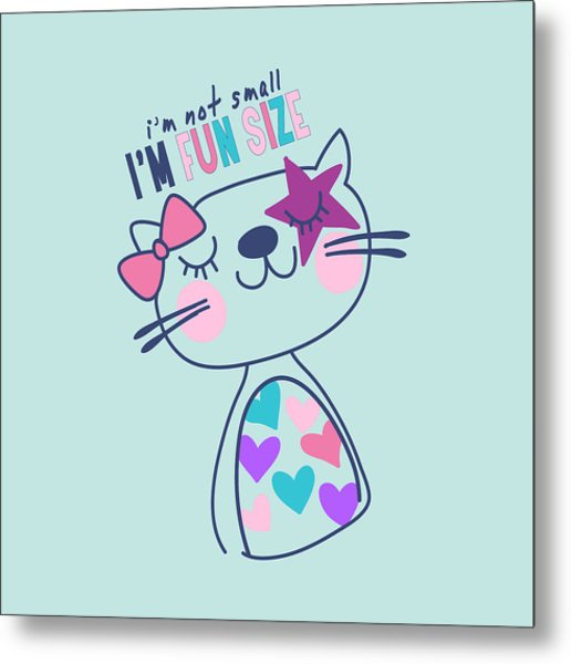 I'm Not Small, I'm Fun Size - Baby Room Nursery Art Poster Prin Metal Print