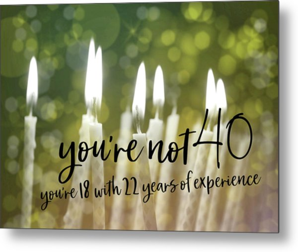 It's Only A Number 40 Quote Metal Print by JAMART Photography