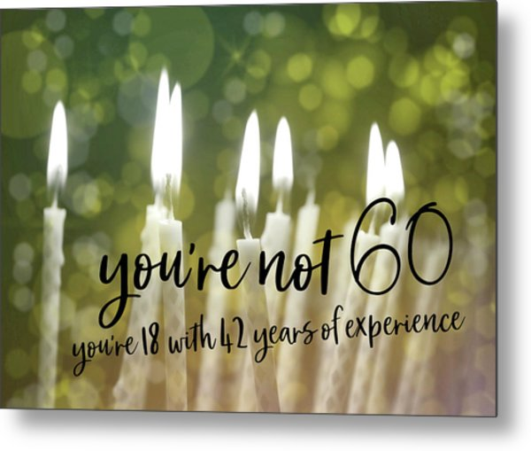 It's Only A Number 60 Quote Metal Print by JAMART Photography