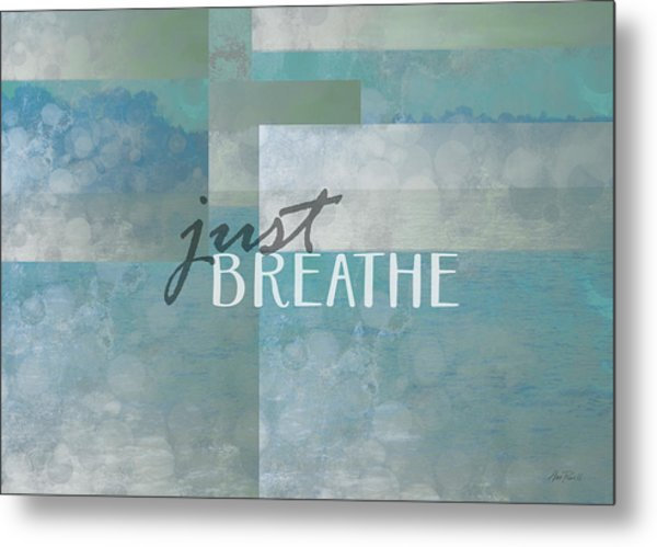 Just Breathe Quote On Blue Metal Print