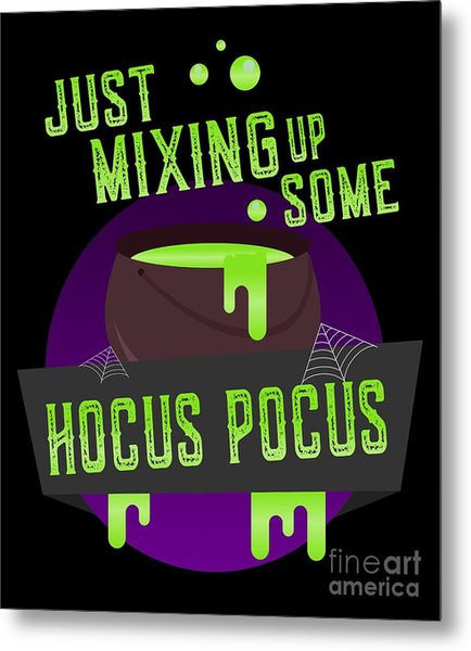 Just Mixing Some Hocus Pocus Halloween Witch Metal Print