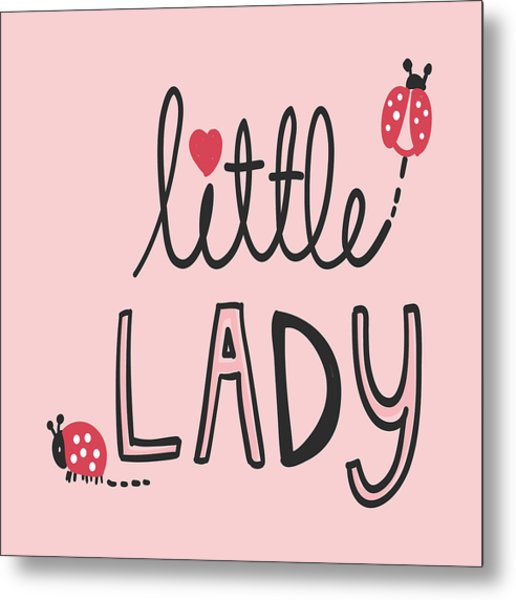 Little Lady - Baby Room Nursery Art Poster Print Metal Print