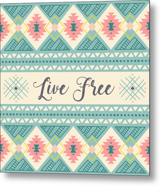 Live Free - Boho Chic Ethnic Nursery Art Poster Print Metal Print
