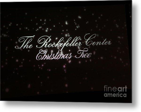 Logo Sign The Rockefeller Center Christmas Tree  Metal Print